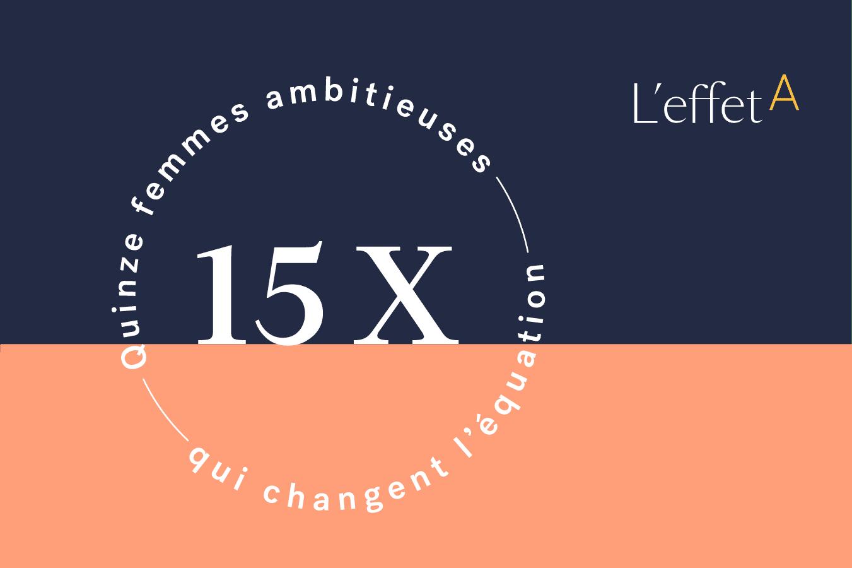 15X – quinze femmes ambitieuses qui changent l'équation